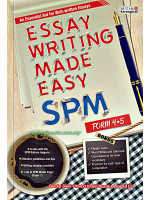 Essay Writing Made Easy SPM Form 4-5