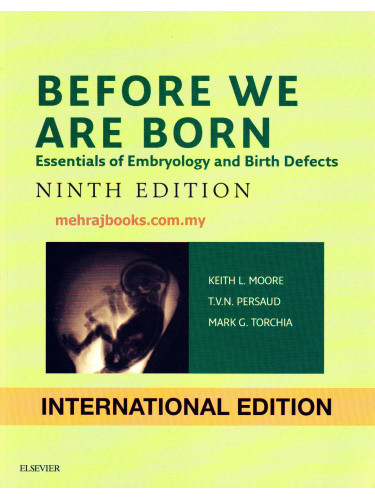 Before We Are Born Essentials of Embryology and Birth Defects