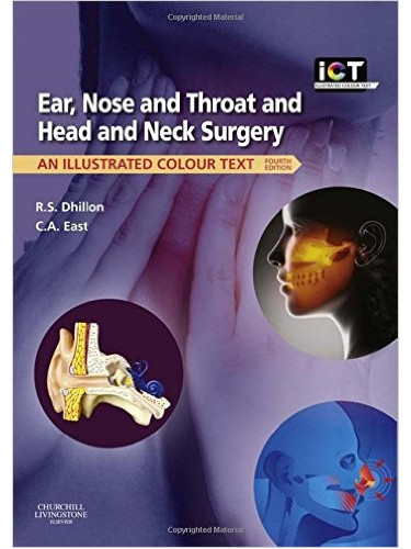 Ear, Nose and Throat and Head and Neck Surgery: An Illustrated Colour Text 4ed