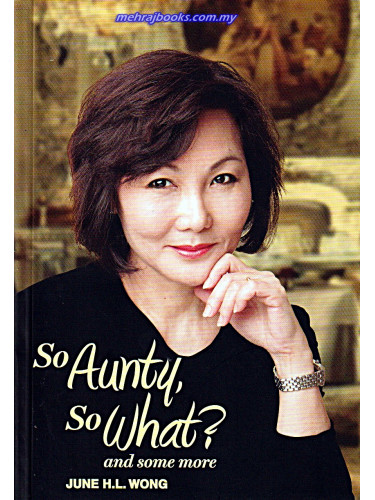 So Aunty, So What ? And Some More