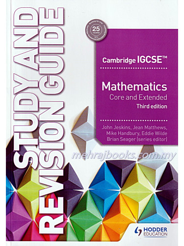 Cambridge IGCSE Mathematics Core and Extended Study Revision Guide Third Edition