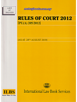 Rules Of Court 2012 [ pu (a) 205/2012 ]