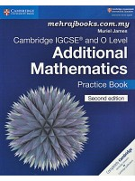 Cambridge IGCSE and O Level Additional Mathematics Practice Book Second Edition