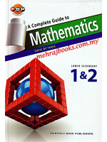 A Complete Guide to Mathematics Topic by Topic Lower Secondary 1 & 2