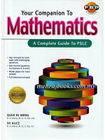 Your Companion to Mathematics A Complete Guide to PSLE