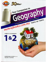 Your Companion to Geography A Complete Guide to Lower Secondary 1 & 2