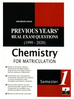 Previous Years' Real Exam Questions (1999-2020) Chemistry For Matriculation Semester 1