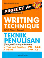 Project A+ Writing Technique (With Model Essays)  PT3 & SPM
