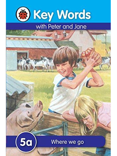 Key Words With Peter and Jane (5a) : Where we go