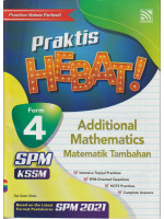 Praktis Hebat! SPM Additional Mathematics Form 4-Bilingual