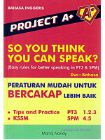 Project A+ So You Think You Can Speak? Bahasa Inggeris PT3 & SPM