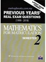 Previous Years' Real Exam Questions (1999-2018) Mathematics For Matriculation Semester 2