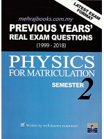 Previous Years' Real Exam Questions (1999-2018) Physics For Matriculation Semester 2