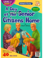 A Day at the Senior Citizens Home Level 2 Book 6