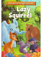 Wonderful Jungle Stories: The Lazy Squirrel